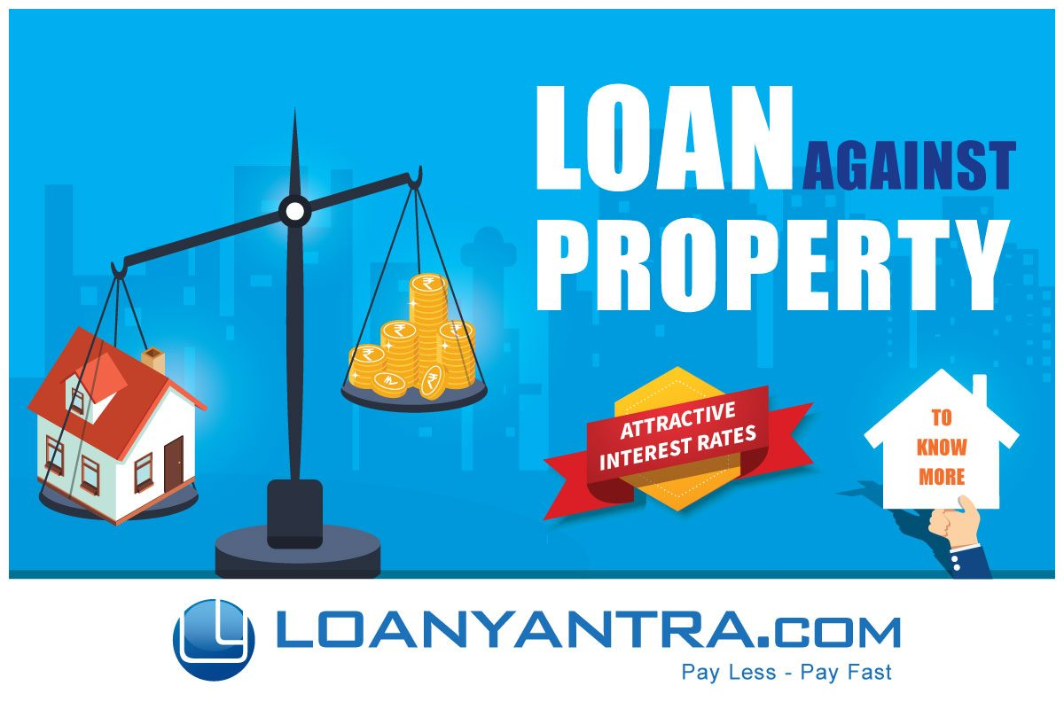 Loan against property- Know in detail!