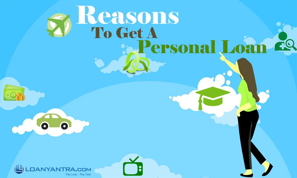 Reasons to get a personal loan