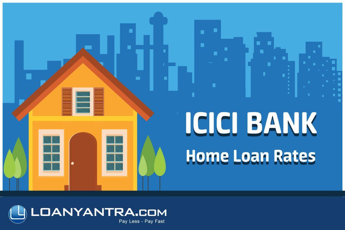 ICICI Home Loan Interest Rates